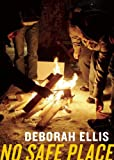 No Safe Place, Deborah Ellis, 0888999739