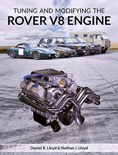 - Tuning and Modifying the Rover V8 Engine