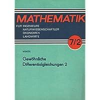 Mathematik für Ingenieure, Naturwissenschaftler, Ökonomen und sonstige anwendungsorientierte Berufe. Band 7/2: Gewöhnliche Differentialgleichungen 2