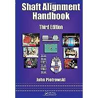 Shaft Alignment Handbook (Mechanical Engineering)