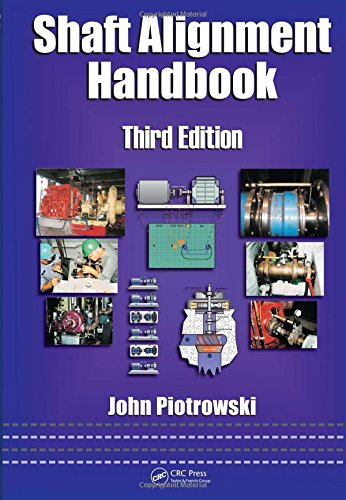 Shaft Alignment Handbook, Third Edition (Mechanical Engineering)
