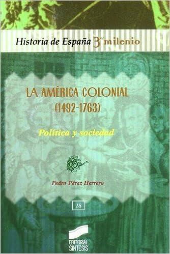 La América Colonial (1492-1763): Política Y Sociedad Descargar Epub Gratis