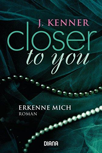 Closer to you (3): Erkenne mich: Roman (German Edition) (Frauen Skins)