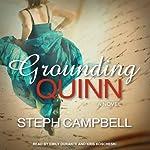 Grounding Quinn: Grounding Quinn, Book 1 | Steph Campbell