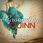 Grounding Quinn: Grounding Quinn, Book 1 | Steph Campbell