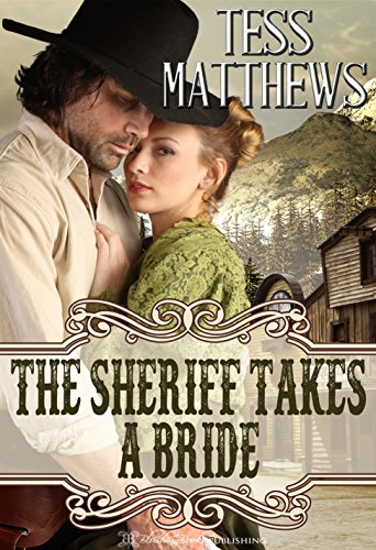 The Sheriff Takes A Bride Kindle Edition By Tess Matthews