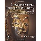 Interdisciplinary Treatment Planning Volume II: Comprehensive Case Studies