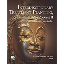 Interdisciplinary Treatment Planning Volume II: Comprehensive Case Studies