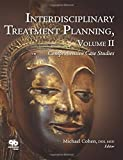 2: Interdisciplinary Treatment Planning: Comprehensive Case Studies