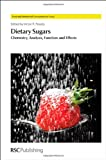Dietary Sugars : Chemistry, Analysis, Function and Effects, , 1849733708