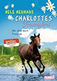 Wir sind doch Freunde (Charlottes Traumpferd, Band 5)
