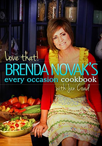 Love That! Brenda Novak's Every Occasion Cookbook with Jan Coad: (All Proceeds to Diabetes Research)