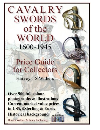 Cavalry Swords of the World: Price Guide for Collectors