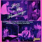 Jazz At The Flamingo [ORIGINAL RECORDINGS REMASTERED]