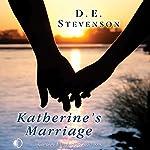 Katherine's Marriage | D. E. Stevenson