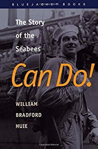 Can Do!: The Story of the Seabees (Bluejacket Books) by Naval Institute Press