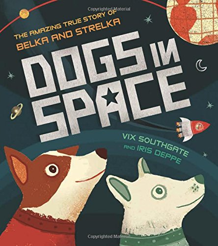 Download Dogs in Space: The Amazing True Story of Belka and Strelka pdf