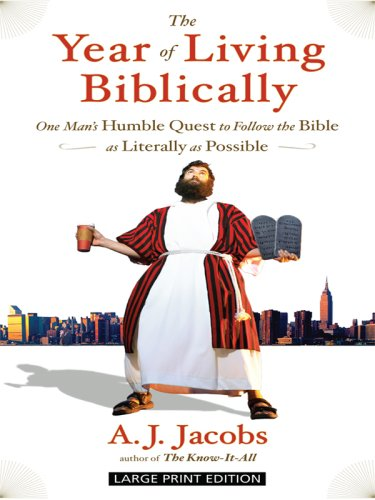 The Year of Living Biblically: One Man's Humble Quest to Follow the Bible as Literally as Possible (Thorndike Core)
