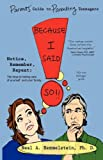 Because I said so! Parents' Guide to Parenting Teenagers, Neal Hemmelstein, 1936172267