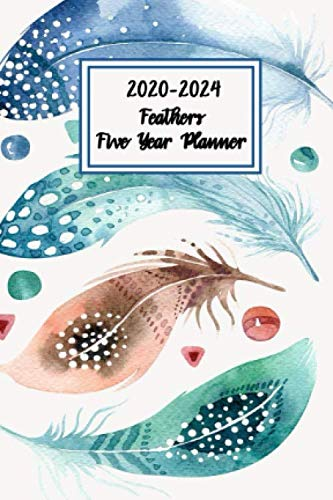 2020-2024 Feathers Five Year Planner: Purse Size 5 Year Monthly Calendar Planner With Holidays - See it Bigger and Plan Ahead Goal and Productivity ... Better Performance, Bigger Results