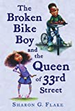 The Broken Bike Boy and the Queen of 33rd Street, Sharon G. Flake, 1423100352