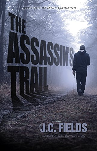 The Assassin's Trail (The Sean Kruger Series Book 2) by [Fields, J.C.]