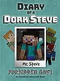 Minecraft: Diary of a Minecraft Dork Steve Book 1: Forbidden Cave (An Unofficial Minecraft Diary Book)