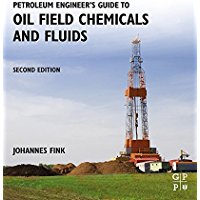 Petroleum Engineer's Guide to Oil Field Chemicals and Fluids (English Edition)