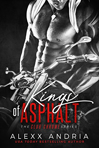Kings of Asphalt (Motorcycle Club BBW Romance) (Club Chrome Book 1) by [Andria, Alexx]