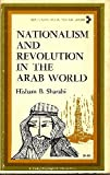 Nationalism and Revolution in the Arab World, Hisham B. Sharabi, 0442075251