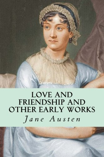 Love Friendship Other Early Works