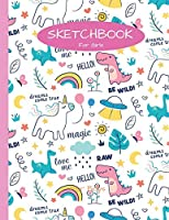 Sketchbook For Girls: 100+ Blank Pages For Sketching, Drawing, Doodling and Creative Writing (Sketch With Love Books)