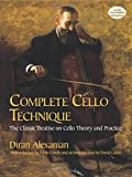Complete Cello Technique: The Classic Treatise on Cello Theory and Practice (Dover Books on Music)