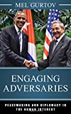img - for Engaging Adversaries: Peacemaking and Diplomacy in the Human Interest (World Social Change) book / textbook / text book