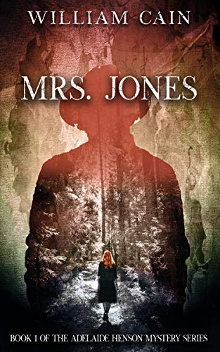 Book: Mrs. Jones - Book 1 of the Adelaide Henson Mystery Series by William Cain