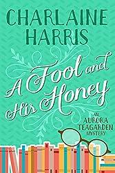 A Fool and His Honey (Aurora Teagarden Book 6)
