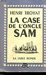 La case de l'Oncle Sam par Troyat