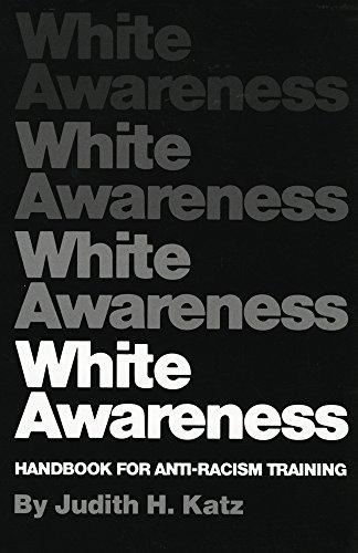 (White Awareness: Handbook For Anti-Racism Training)