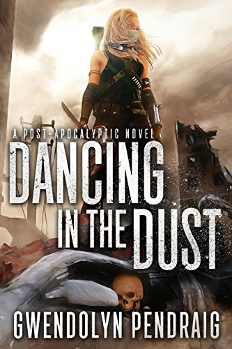 Dancing In The Dust by [Pendraig, Gwendolyn]
