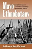 img - for Mayo Ethnobotany: Land, History, and Traditional Knowledge in Northwest Mexico book / textbook / text book