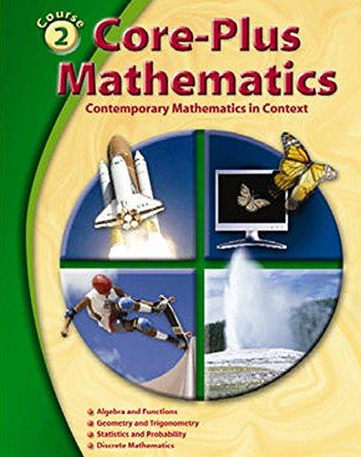 Core-Plus Mathematics: Contemporary Mathematics In Context, Course 2, Student Edition (ELC: CORE PLUS) (Math Pre Calculus 12 Textbook Mcgraw Hill)