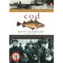 Cod: A Biography of the Fish That Changed the World by Mark Kurlansky (1998-07-01)