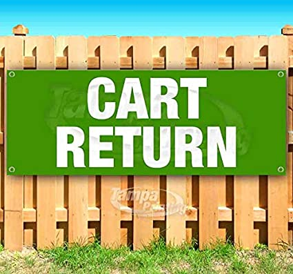 Many Sizes Available Advertising Cart Return 13 oz Heavy Duty Vinyl Banner Sign with Metal Grommets Store Flag, New