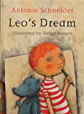Leo's Dream, Antonie Schneider and Helga Bansch, 0747581843