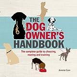 The Dog Owner's Handbook, Annette Conn, 1847327311