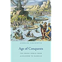 Age of Conquests: The Greek World from Alexander to Hadrian