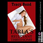 Tarla's Reluctant Threesome: Bondage Group Sex Encounters   Tracy Bond