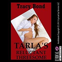 Tarla's Reluctant Threesome