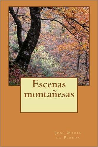 Escenas montañesas (Spanish Edition): José María de Pereda ...