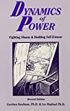 img - for Dynamics of Power: Fighting Shame and Building Self-Esteem book / textbook / text book